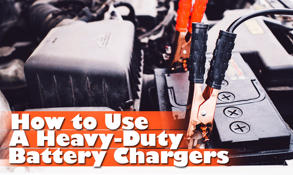 Heavy-Duty Battery Chargers
