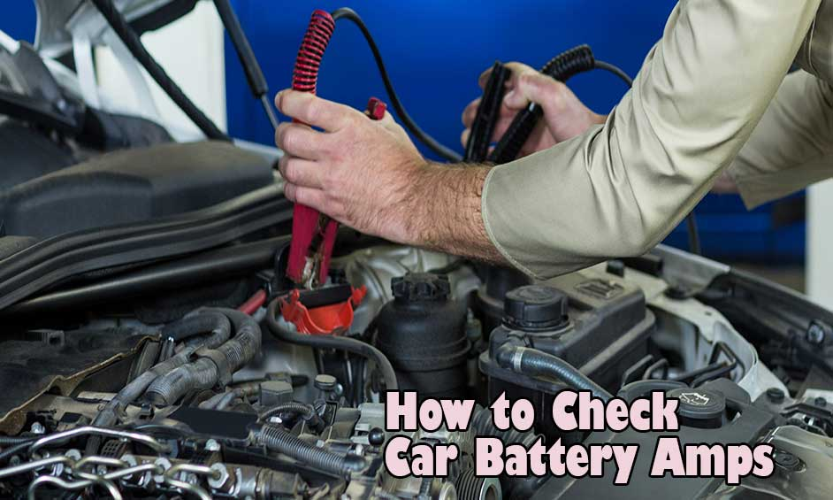 How-to-Check-Car-Battery-Amps