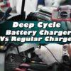 Deep Cycle Battery Charger Vs Regular